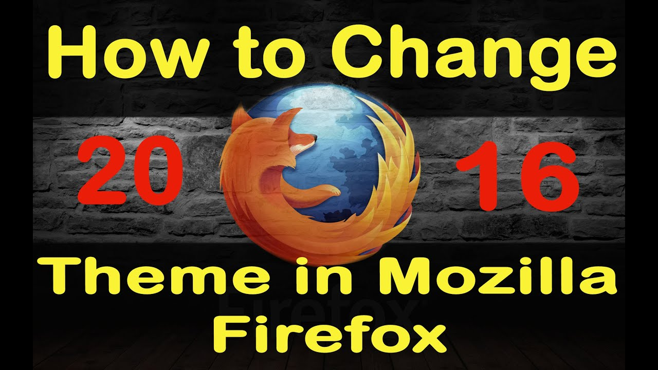 How To Change Mozilla Firefox Themes