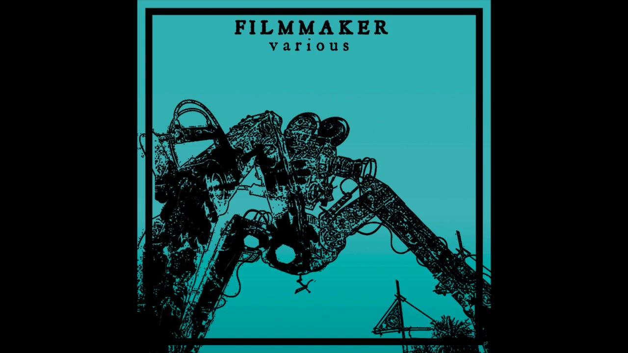 FILMMAKER - VARIOUS [FULL COMPILATION]