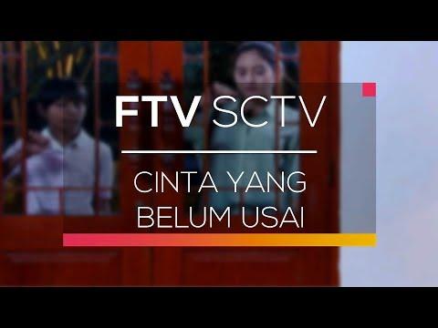 FTV SCTV - Cinta yang Belum Usai
