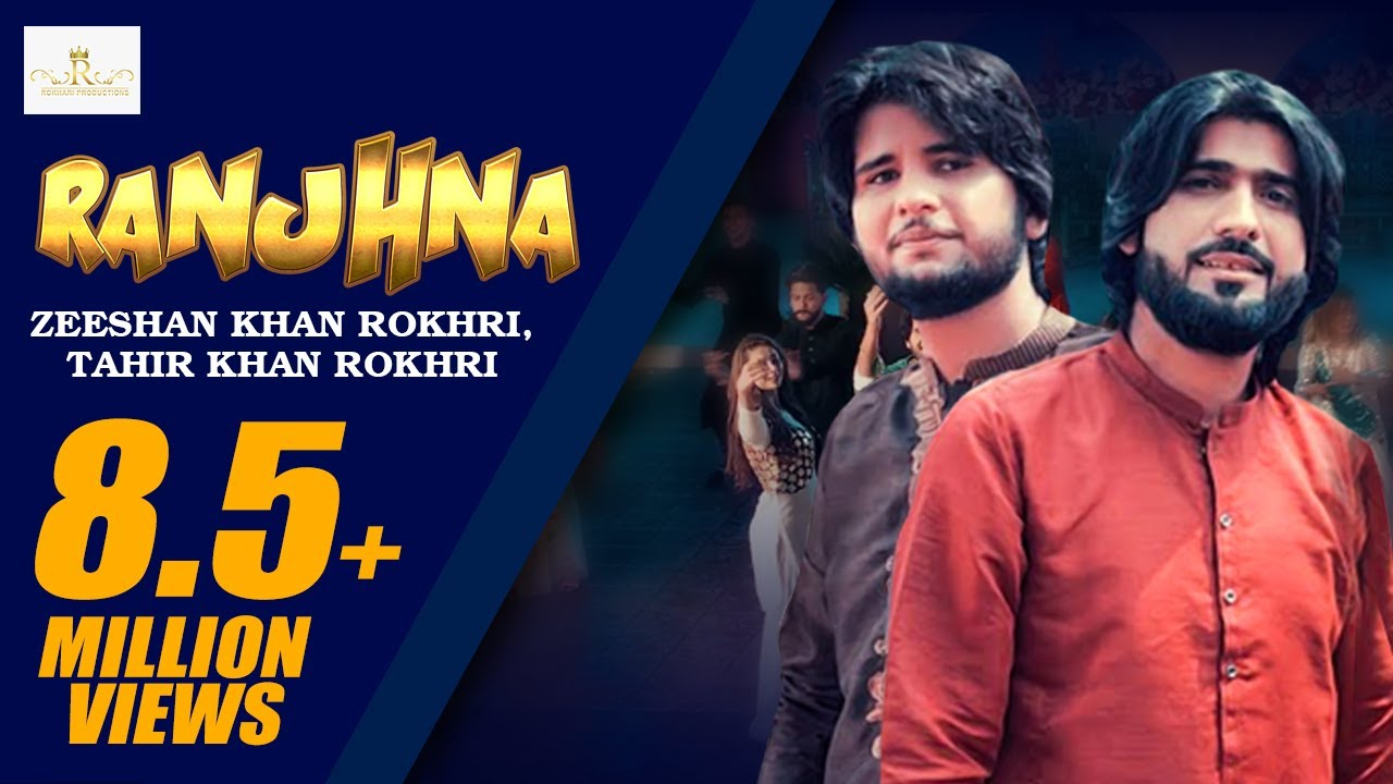 Ranjhna (Official Video) Zeeshan Rokhri Tahir khan Rokhri Duet Song 2021 Rokhri Production presents