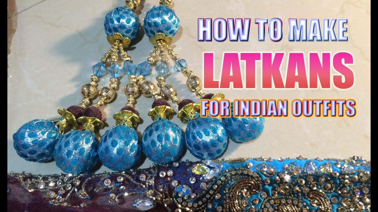 HOW TO MAKE LATKAN TASSEL FOR INDIAN OUTFITS LEHNGA BLOUSE