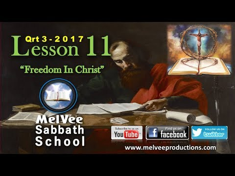 MelVee Sabbath School || Ln 11 - Q3 2017 || Freedom in Christ