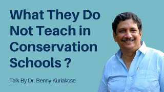 What They Do Not Teach in Conservation Schools - Benny Kuriakose