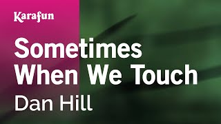 Karaoke Sometimes When We Touch - Dan Hill *