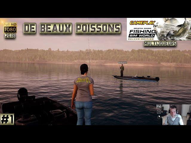 FISHING SIM WORLD GAMEPLAY MULTIJOUEURS #1 DÉCOUVERTE DE BEAUX POISSONS PÊCHE EN BATEAUX 2018
