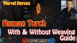 Marvel Heroes Human Torch Guide (With and Without Beam Weaving) Endgame