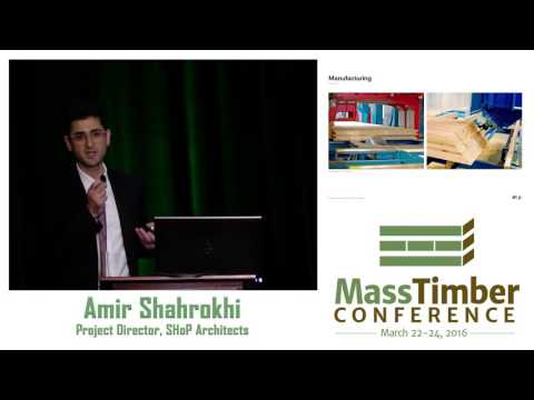 The Promise of Mass Timber Construction — Amir Shahrokhi, SHoP Architects