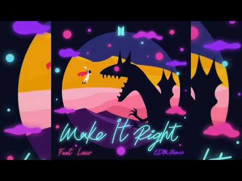 Make It Right (BTS Feat. Lauv) [EDM Remix]