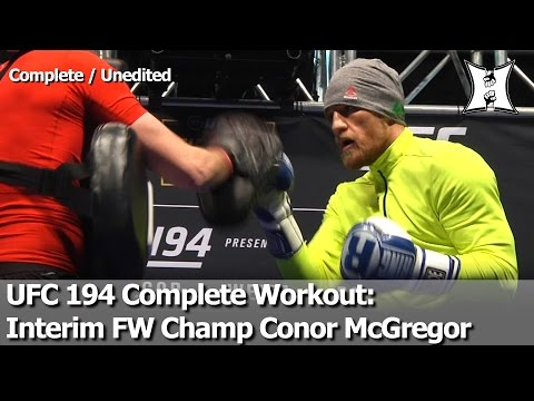 UFC 194: Interim Champ Conor McGregor's Complete Open Workout Before Aldo Fight (HD / Unedited)