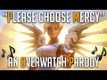 Overwatch Song | PLEASE CHOOSE MERCY | (