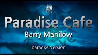 Barry Manilow-Paradise Cafe (Melody) (Karaoke Version) [ZZang KARAOKE]