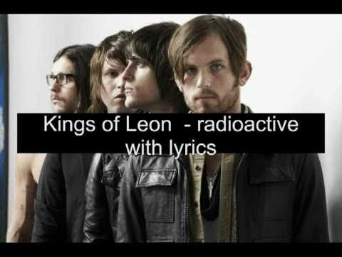Kings of Leon - Radioactive lyrics
