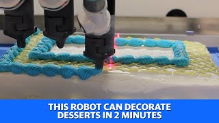 Dessert-decorating robot takes 2 minutes