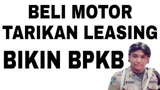 Beli motor tarikan leasing dibuatkan BPKB hukum pidana
