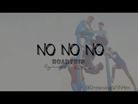 Roadtrip - No no no - lyrics/letra en español