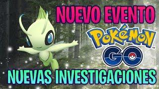 CELEBI HA LLEGADO A POKEMON GO & NUEVAS INVESTIGACIONES DE CAMPO Y ESPECIALES !!!   - Pokemon Go