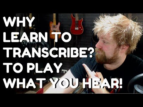 Q&A Time - Why Transcribe & Is Playing What You Hear A Good Thing?