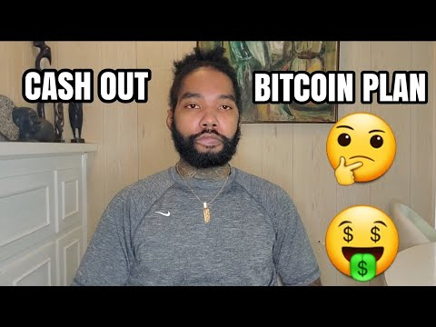 MY 2021 BITCOIN AND CRYPTO CASH OUT PLAN