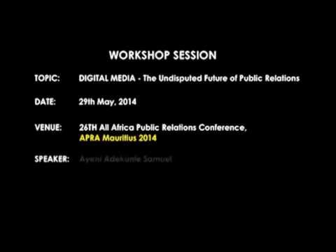 Digital Media: The Undisputable Future of Public Relations by Ayeni Adekunle Samuel (Intro)