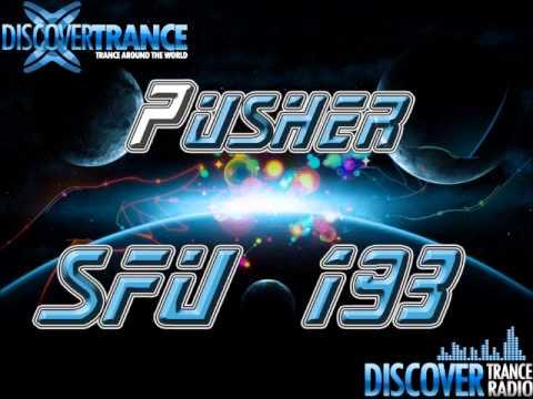 Pusher - San Francisco Underground 193 [FREE Uplifting Trance Radio]
