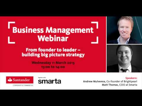 Santander Breakthrough Webinar - From founder to leader - building big picture strategy