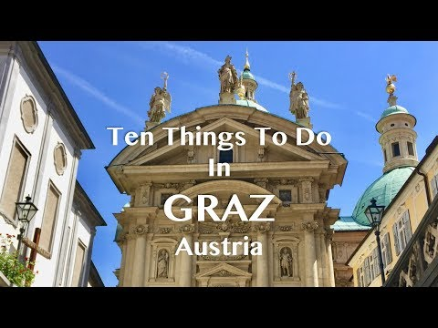 Ten things to do in Graz, Austria