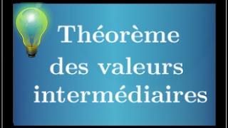 théorème des valeurs intermédiaires TVI - cours et exemples + corollaire du TVI - fonction continue