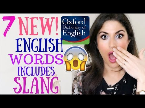 New English (SLANG) Words Added to The Oxford English Dictionary 2018