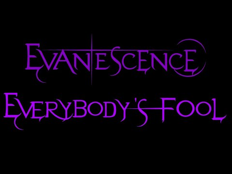 Evanescence - Everybody's Fool Lyrics (Fallen)