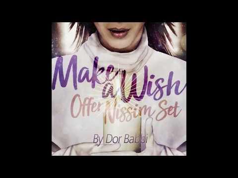 Offer Nissim - Make A Wish - Set By Dor Babbi