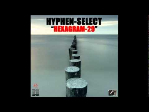 """Hyphen-Select: """"Hexagram-29"""" (Drum & Bass DJ Mix)"""