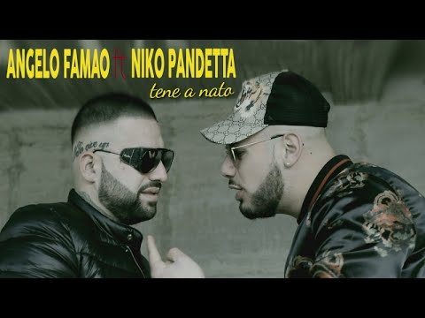 Angelo Famao Ft. Niko Pandetta - Tene A Nato (Video Ufficiale 2018)