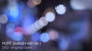 EXO (엑소) - Hurt - Piano Ballad Ver. + Rain