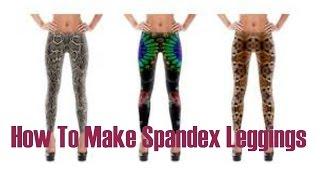 How To Make Spandex Leggings