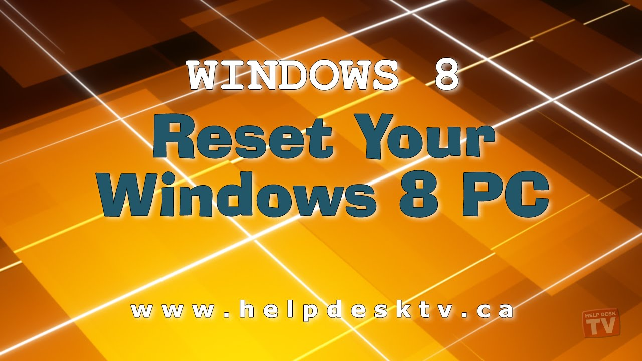 windows 8 reset your pc what does it do