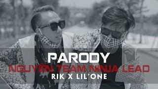 NGUYÊN TEAM NINJA LEAD (NTDVH PARODY) |  Rik x Lil'One