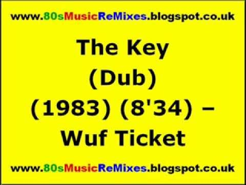 The Key (Dub) - Wuf Ticket | 80s Club Mixes | 80s...