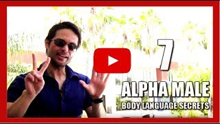 TOP 7 ALPHA MALE BODY LANGUAGE SECRETS THAT ATTRACTS WOMEN LIKE CRAZY! ( DO NOT WATCH!!! )