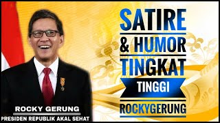 High Class Satire & Humor Rocky Gerung