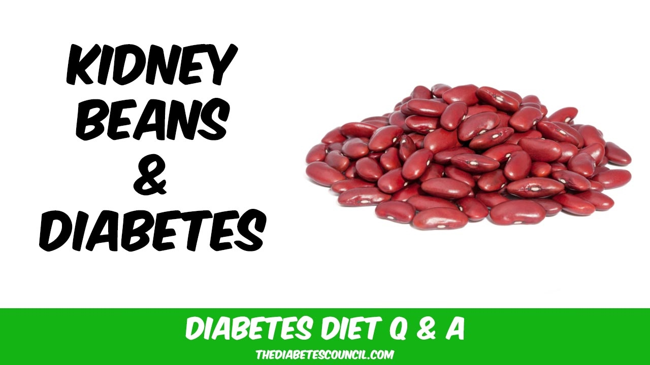 Are Kidney Beans Good For Diabetes Youtube