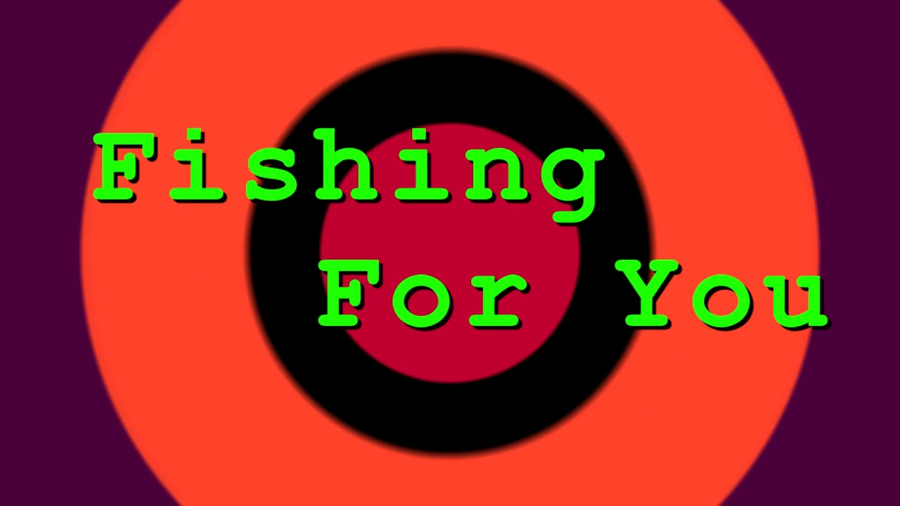 New Intro Fishing For you