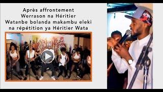 Après affrontement Werrason na Héritier Watanbe bolanda makambu eleki na répétition ya Héritier Wata