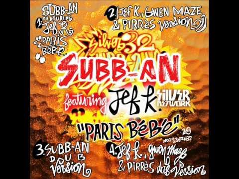 subban feat. jef k  paris bébé jef k, gwen maze & pirrès remix