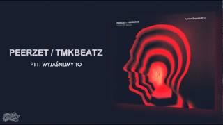 Repeat youtube video PEERZET / TMKBEATZ - Wyjaśnijmy to