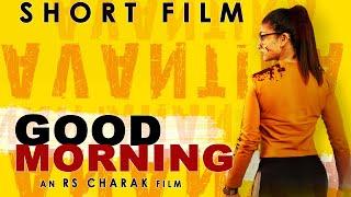 GOOD MORNING : SHORT FILM | RS CHARAK FILMS | ACTION THRILLER HINDI SHORT FILM 2020