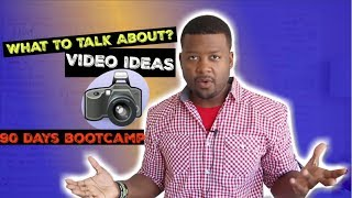 How To Find Video or Blog Topics - 90 Days Bootcamp