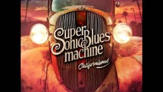 Supersonic Blues Machine (feat.Walter Trout) - What's Wrong