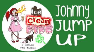 Ice Cream Fire - Johnny Jump Up