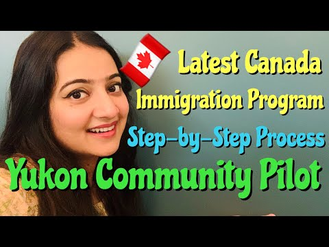 YUKON COMMUNITY PILOT PROGRAM | STEP-BY-STEP PROCESS TO APPLY | LATEST CANADA IMMIGRATION PROGRAM