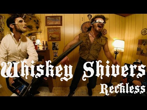 Whiskey Shivers - Reckless - OFFICIAL VIDEO